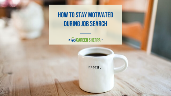 How to stay motivated during job search