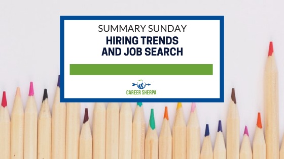 Summary Sunday: Hiring Trends and Job Search