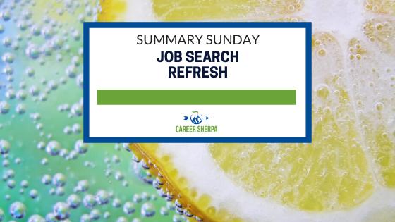 Summary Sunday Job Search Refresh
