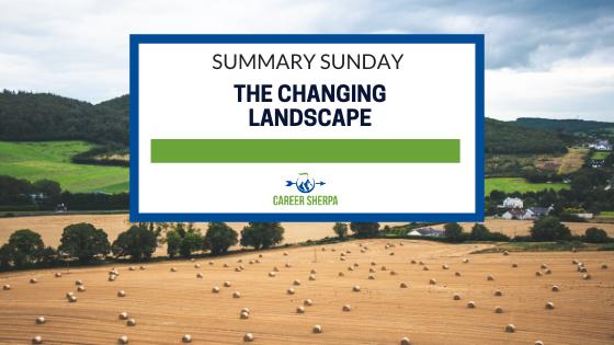 Summary Sunday The Changing Landscape