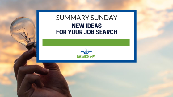 Summary Sunday New Ideas For Your Job Search