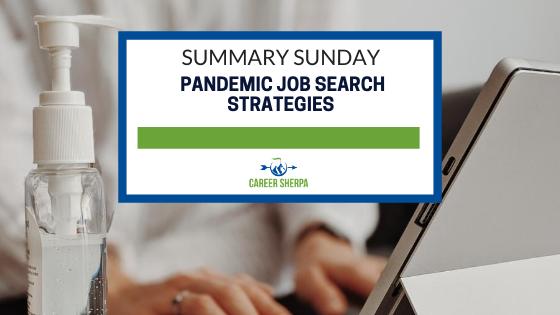 Summary Sunday Pandemic Job Search Strategies
