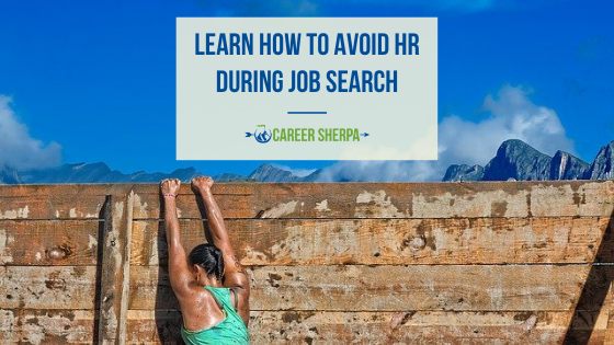 Learn To Avoid HR During Job Search