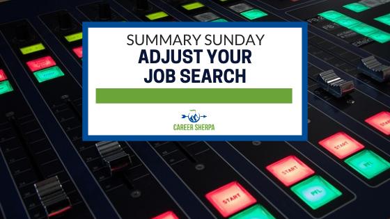 Summary Sunday Adjust your job search