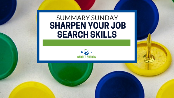 Summary Sunday Sharpen Your Job Search Skills