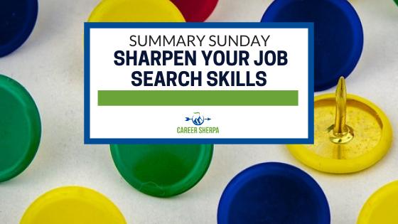 Summary Sunday Sharpen Your Job Search Skills