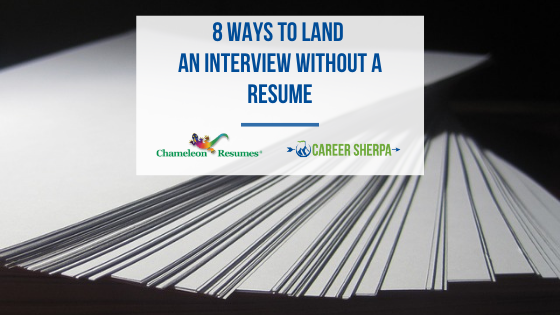 8 Ways to Land An Interview Without a Resume