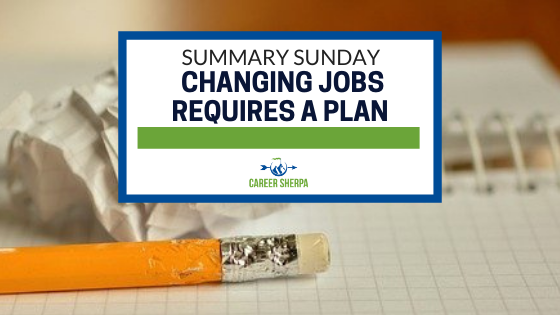 Summary Sunday Changing Jobs Requires A Plan