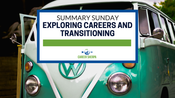 Summary Sunday Exploring Careers and Transitioning