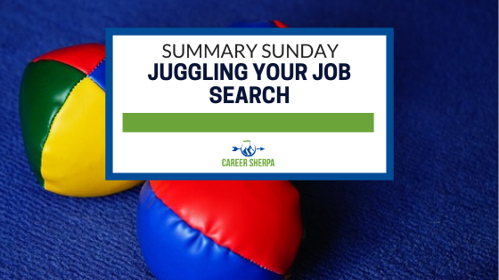 Summary Sunday Juggling Your Job Search