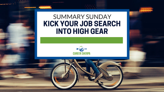 Summary Sunday Kick Your Job Search Into High Gear