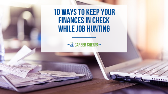 10 Ways to Keep Your Finances in Check While Job Hunting