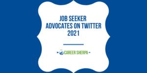 job seeker advocates on Twitter 2021
