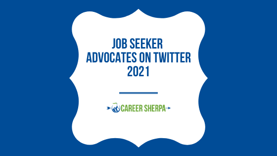job seeker advocates on Twitter 2021