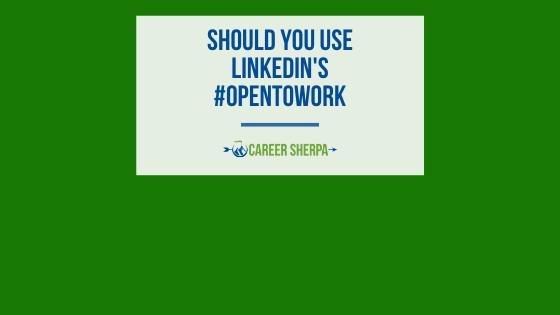 Should You Use LinkedIn's #OpenToWork