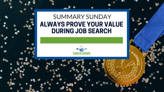 Summary Sunday Always prove your value during job search