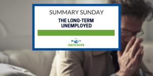 Summary Sunday long-term unemployed