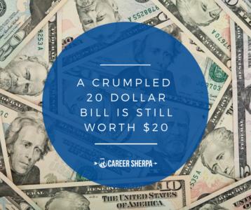 a crumpled 20 dollar bill is still worth $20