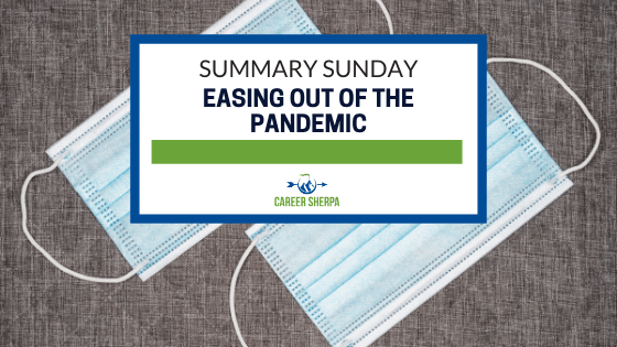 Summary Sunday Easing out of the Pandemic