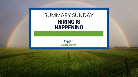Summary Sunday Hiring Is Happening