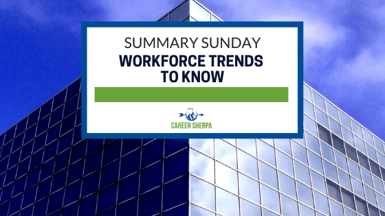 Summary Sunday Workforce trends to know