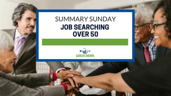 Summary Sunday Job Searching Over 50