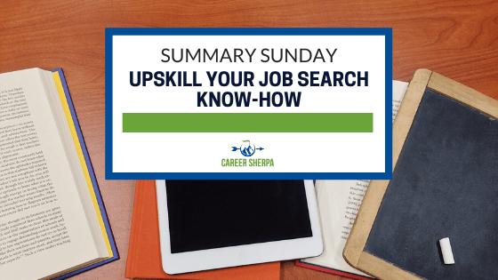 Summary Sunday Upskill Your Job Search Know-How